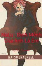 NaLu : Định Mệnh Của Anh Là Em by BlackKnight890