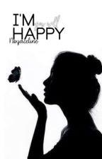 I'm Happy  by noyaceline