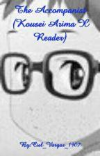 The Accompanist (Kousei Arima X Reader) by Ciel_Vargas_1907