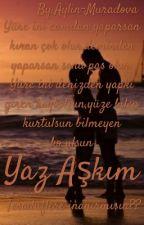 Yaz Aşkım (+18) by Aylin-Muradova