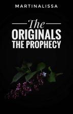 The Originals - The Prophecy [Libro Due] by martinalissa