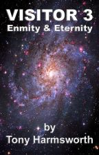 VISITOR 3 Enmity & Eternity by TonyHarmsworth