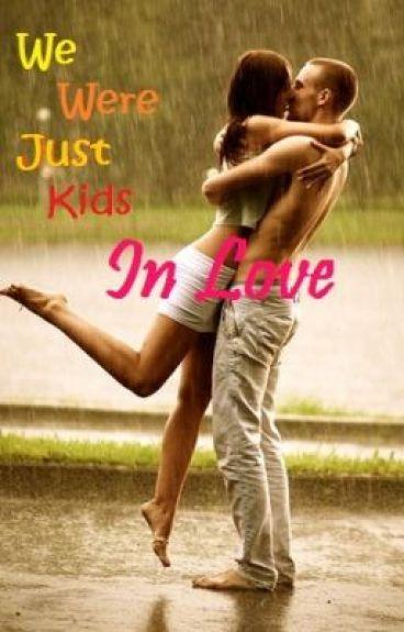 We Were Just Kids in Love