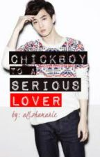 Chickboy to a Serious Lover by alizhamarie