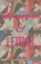 """""""Entre canciones y letras"""" by EXOUniverseFanFics"""