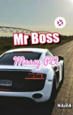 Mr Boss , Messy PA (✔) by mikorin04