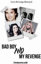 Bad Boy And My Revenge by jasbeatrice21
