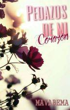 Pedazos De Mi Corazón  by mavabema