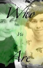 Who We Are~ Phan Hogwarts AU by walklikeayoungblood