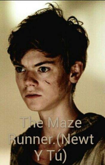 The Maze Runner.(Newt Y Tú)