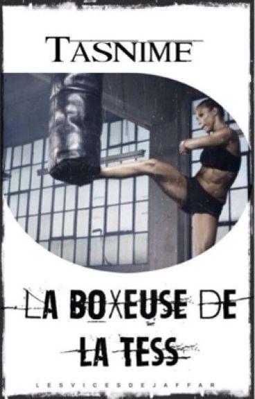 Tasnime• La Boxeuse De La Tess