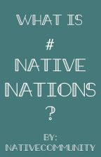 What is #NativeNations? by NativeCommunity