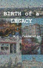 Birth of a Legacy by Casteleijn