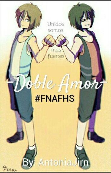 -Doble Amor-  S. Freddy X Tú X Freddy  [#FNAFHS]