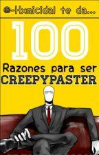 100 Razones para ser Creepypaster by -Hxmicidal