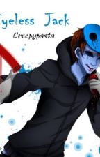 Eyeless Jack x Reader by TheFirstLostGirll
