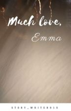 Much Love, Emma by Story_writer915