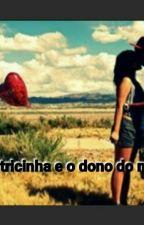A Patricinha E o Dono do  by Laiza1236