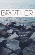 Brother // l.h. by princesslxn