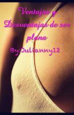 Ventajas Y Desventajas de Ser Plana by Julianny12