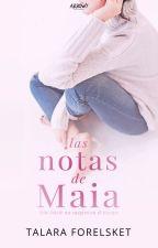 Las Notas De Maia  by TalaraForelsket