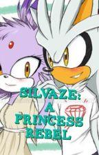 Silvaze: A Princess Rebel by Foxina_the_fox_