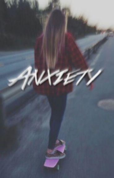 Anxiety (a Mario Selman Fanfiction)