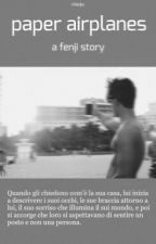 paper airplanes; fenji {completa} by fenjifanfiction