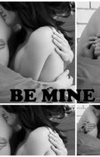 Be mine (One Direction Fanfic) by PPayne5s