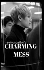 Charming Mess || Kim Taehyung by almrsss