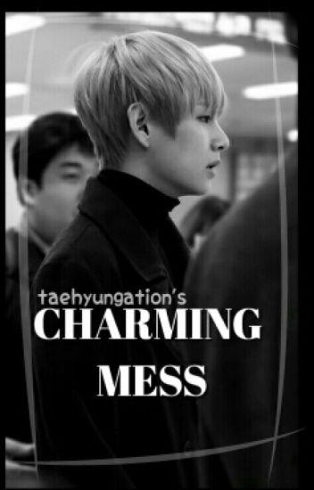 Charming Mess || Kim Taehyung