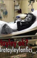 Is Hayley Okay? ~ Hayley Fanfiction (COMPLETED) by Bratayleyfanfics_777