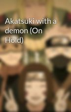 Akatsuki with a demon (On Hold) by Sju-San