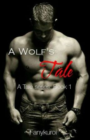 A Wolf's Tale (C) [Being Edited] by Fanykuroi