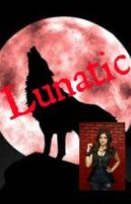 Lunatic by Fire_Queen7