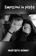 Emozioni In Pista(In pausa momentaneamente) by mariapiadamo