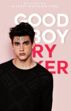 Good Boy Ryker [COMPLETED] by weareyoungwriters