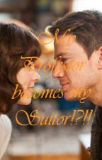 My Professor becomes my Suitor!?! (Based on real experience) by letscallhimz