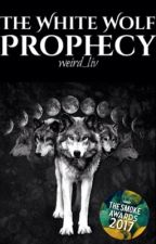 The White Wolf Prophecy by weird_liv