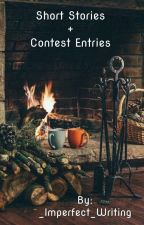 Short Stories + Contest Entries by _Imperfect_Writing