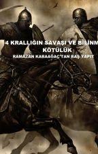 4 Krallığın Savaşı Ve Bilinmeyen Kötülük #Wattys2016 by booGebeKabaaa
