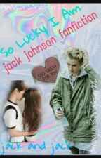 So Lucky I Am // Jack Johnson {On Editing} by magconsangster22