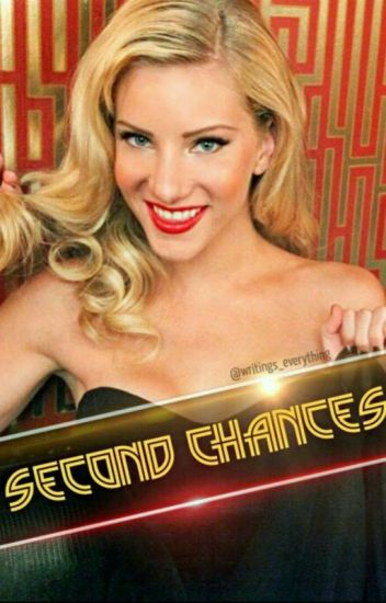 SECOND CHANCES (Brittana Fanfic)