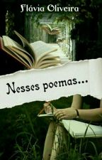 Nesses Poemas...  by FlaviaOliveira4