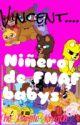 Vincent.... Niñero De FNAF Babys  by The_Purple_Knigth