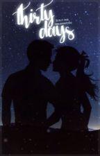 Thirty Days  by 0brienr0den