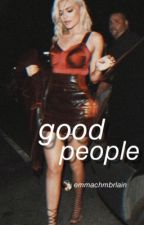 Good People || S.W. (ON HOLD)  by highforwilk
