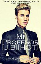 Mi Profesor[J.B y Tu][HOT] by PameeDeBiebers
