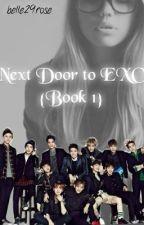 Next door to EXO {Book 1} by belle29rose