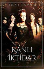 Kanlı İktidar: Kösem (Kadın Padişahlar - I) by EmreKonac